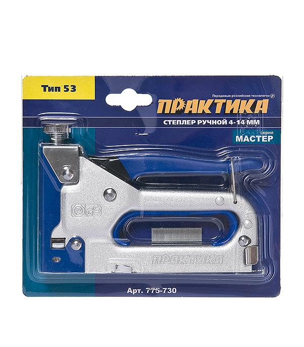 Строительный степлер ПРАКТИКА 4-14 мм тип 53 металлический корпус цена и фото